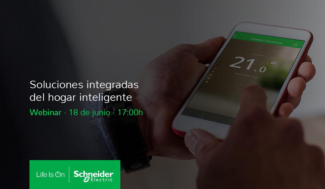 Webinar SCHNEIDER ELECTRIC: Soluciones integradas del hogar inteligente