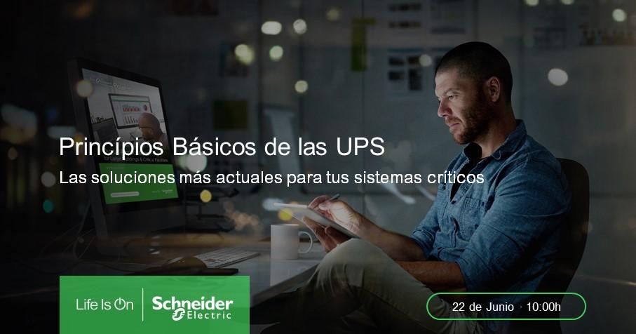 Webinar SCHNEIDER ELECTRIC: Principios Básicos de las UPS