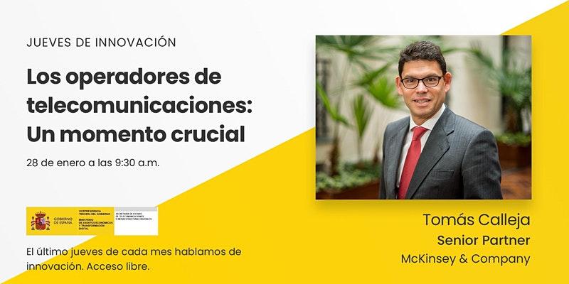 """""""Jueves de innovación: """"Los Operadores de Telecomunicaciones, un momento crucial"""""""