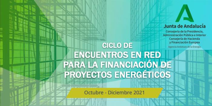 """Convocatoria  AGENCIA ANDALUZA DE LA ENERGÍA: """"Ciclo de encuentros en red para la financiación de proyectos energéticos"""""""